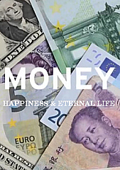 Watch Full Movie - Money, Happiness and Eternal Life - Power